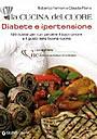 La cucina del cuore. Diabete e ipertensione