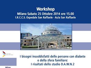 Workshop: I BISOGNI INSODDISFATTI DELLE PERSONE CON DIABETE. I RISULTATI DELLO STUDIO D.A.W.N. 2
