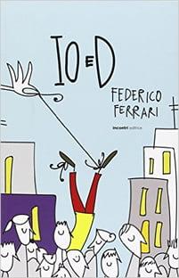 IO e D di Federico Ferrari