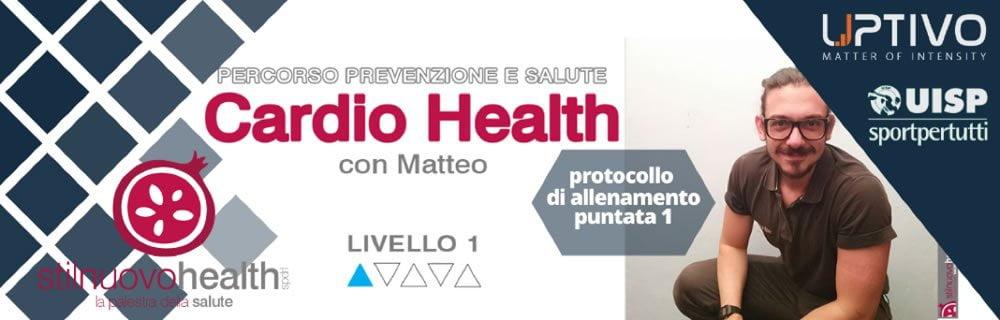 Cardio Health con Matteo – PUNTATA 1