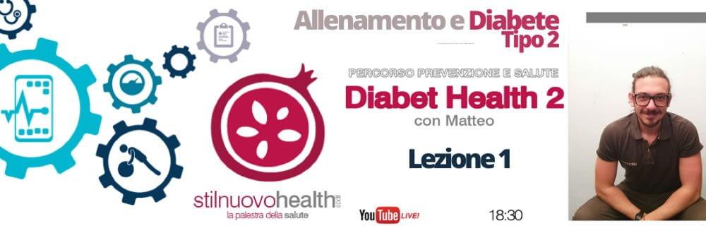 Diabet Health 2 con Matteo – LEZIONE 1 (Diabete Tipo 2)